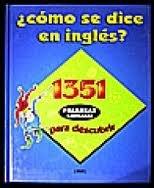 9782894298398: Como se Dice en Ingles?: 1351 Palabras Ilustradas para descubrir
