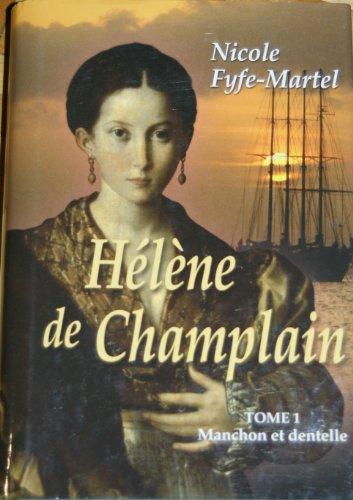 Helene de Champlain [Tome 1: Manchon et: Fyfe Martel, Nicole