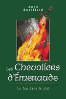 Les Chevaliers d'?meraude T1 - Le feu: Anne Robillard