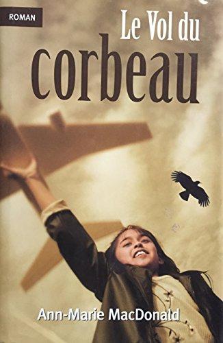 Le Vol Du Corbeau: Ann-Marie MacDonald
