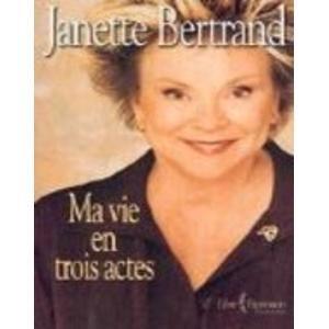 Janette Bertrand, Autobiographie. Ma vie en trois: Janette Bertrand