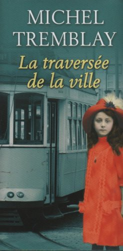 9782894309124: La Traversee De La Ville (French Text)