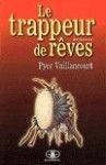 9782894311455: Le Trappeur de Reves