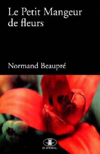 Le Petit Manguer de Fleurs: Beaupre, Normand