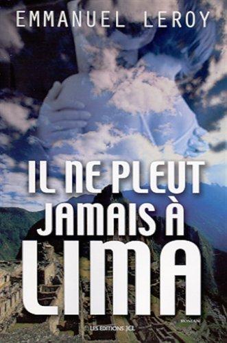 9782894312148: Il Ne Pleut Jamais a Lima (French text version)