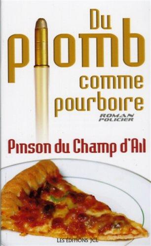 DU PLOMB COMME POURBOIRE: Pinson Du Champ D'ail
