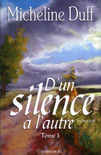 D'un silence à l'autre - Tome I: Duff, Micheline