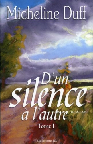 9782894313626: D un Silence a l Autre T 01 (French Edition)