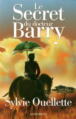 9782894314494: Le Secret du Docteur Barry (French Edition)