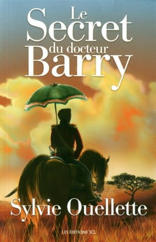 9782894314494: Le Secret du Docteur Barry (French Edition)