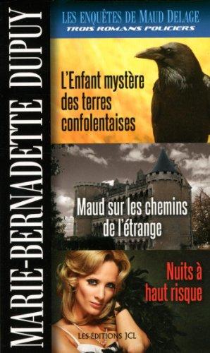 9782894314746: Les Enquêtes de Maud Delage, volume 4: L'Enfant mystère des terres confolentaises, Maud sur les chemins de l'étrange et Nuits à haut risque (French Edition)