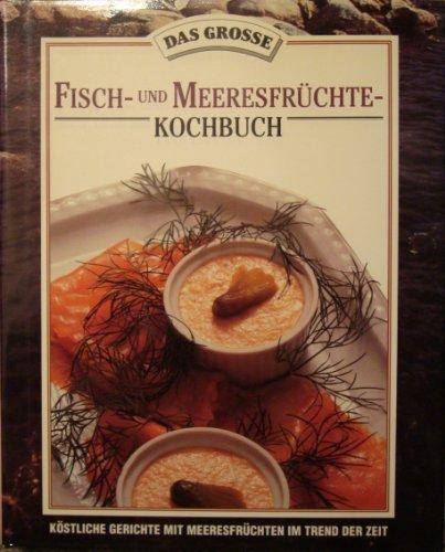 9782894330500: Fisch- und Meeresfruchte-Kochbuch. Kostliche Gerichte mit Meeresfruchten im Trend der Zeit.