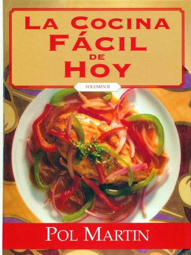 La Cocina Facil De Hoy - Volumen II - Hardcover (Volumen 2): Pol Martin