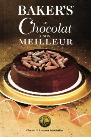 Baker's: Le Chocolat A? Son Meilleur: Collectif
