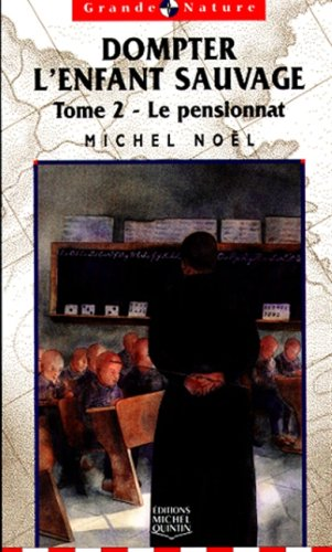 DOMPTER L'ENFANT SAUVAGE T.2: Michel No?l