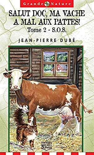 SALUT DOC,MA VACHE A MAL.T2: Jean-Pierre Dube
