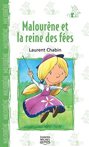 Malourène et la reine des fées: Chabin, Laurent