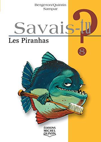 9782894351963: Savais-tu - numéro 08 Les piranhas