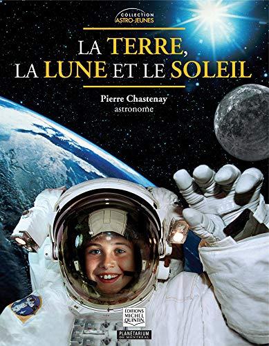 La Terre, la lune et le soleil: Chastenay, Pierre