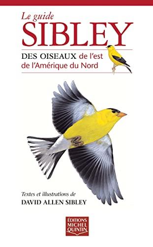 9782894353134: Le guide Sibley des oiseaux de l'est de l'Amerique du Nord