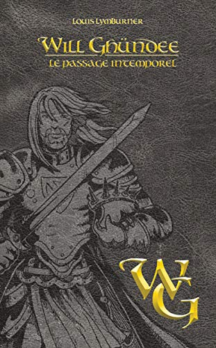 Will Ghündee - Tome 2: Lymburner, Louis