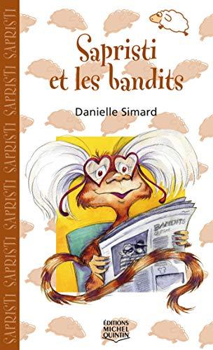 Sapristi et les Bandits - Saute-Mouton (French Edition): Simard Danielle