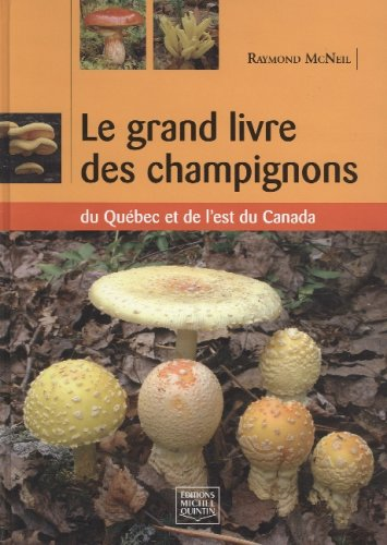 9782894353226: grand livre des champignons du: Québec et de l'est du Canada (Le)