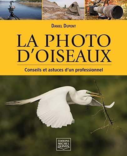 9782894353394: La photo d'oiseaux - Conseils et astuces d'un professionnel