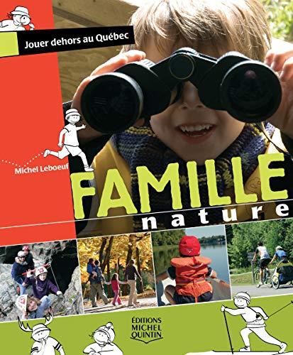 Famille nature: Jouer dehors au Qu?bec: n/a
