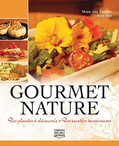 GOURMET NATURE: Marie-Jose Lefebvre, Julie