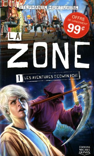 9782894354834: Zone (La) - Tome 1: - Les aventures d'Edwin Robi
