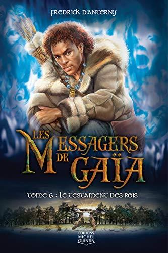 9782894354872: Les messagers de Gaia T6 Le testament des rois