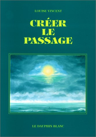 9782894360064: CREER LE PASSAGE