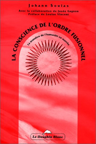 9782894360385: La Conscience de l'ordre fusionnel