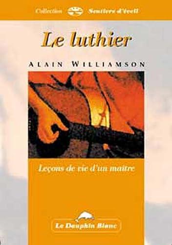 9782894360453: Luthier - Leçons de vie d'un maître (French Edition)