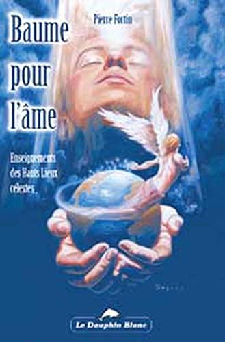 Baume pour l'Ame - Hauts Lieux Celestes (French Edition) (9782894360552) by [???]