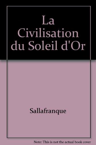 9782894360712: La Civilisation du Soleil d'Or