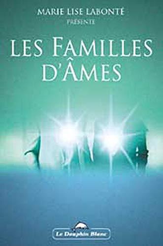 Les Familles D'ames : D'apres les Enseignements: Marie Lise LABONTE