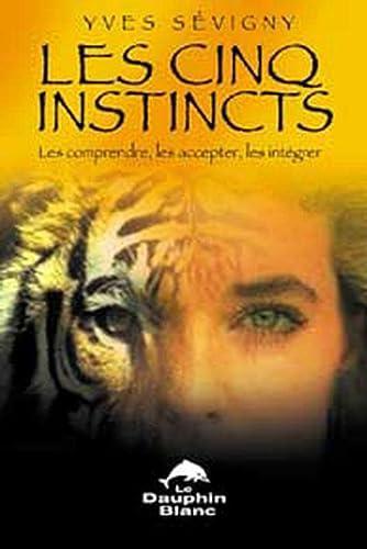 CINQ INSTINCTS -LES-: SEVIGNY YVES