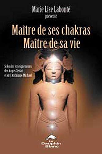 9782894361351: Maitre de ses chakras. maitre de sa vie