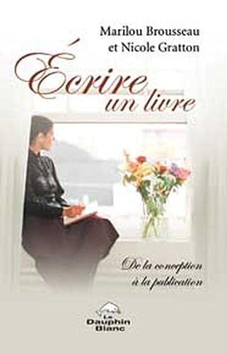 9782894361443: ecrire un livre - conception a publication