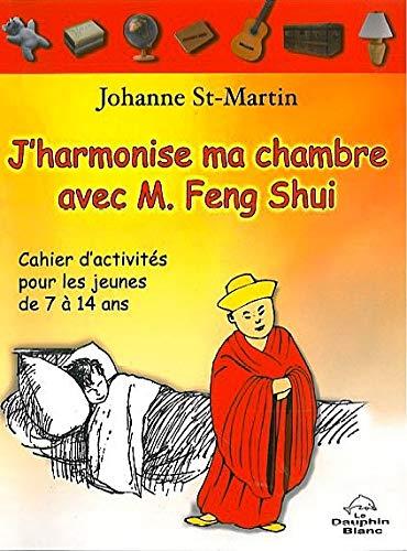 9782894361672: J'harmonise ma chambre avec M. Feng Shui : Cahier d'activités pour les jeunes de 7 à 14 ans