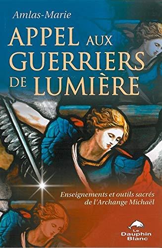 APPEL AUX GUERRIERS DE LUMIERE: AMLAS MARIE