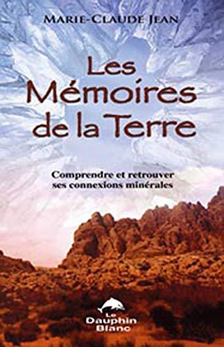 9782894361788: Les Mémoires de la Terre : Comprendre et retrouver ses connexions minérales