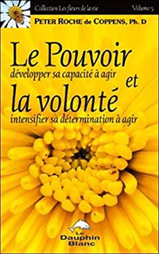 9782894361849: Le pouvoir et la volonté (French Edition)
