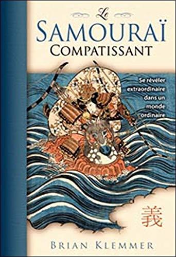 9782894361986: le samouraï compatissant