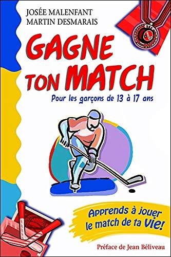 GAGNE TON MATCH POUR GARCONS DE 13 A 17: MALENFANT DESMARAIS