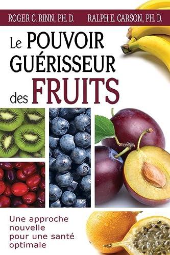POUVOIR DE GUERISON DES FRUITS -LE-: RINN R C CARSON R E