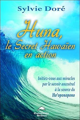 HUNA LE SECRET HAWAIEN EN ACTION: DORE SYLVIE