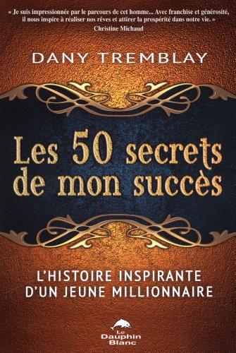 50 SECRETS DE MON SUCCES -LES-: TREMBLAY DANY